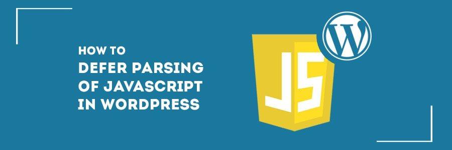 how-to-defer-parsing-of-javascript-in-wordpress